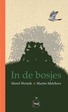 Martin Melchers Merel Westrik, In de Bosjes