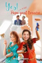 Mirjam Schippers , Yes! Papa gaat trouwen (en mam)