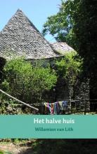 Willemien van Lith Het halve huis
