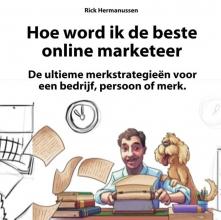 Rick  Hermanussen Hoe word ik de beste online marketeer