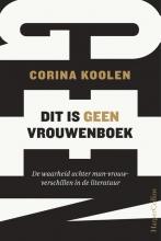 Corina Koolen , Dit is geen vrouwenboek
