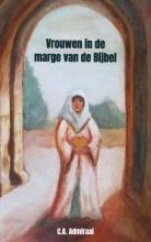 C.A. Admiraal , Vrouwen in de marge van de Bijbel