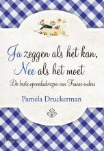 Pamela  Druckerman Ja zeggen als het kan, nee als het moet