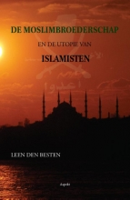 Leen den Besten , De Moslimbroederschap en de utopie van islamisten