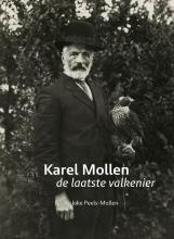 Joke Peels Mollen , Karel Mollen, de laatste valkenier