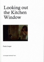 Paola Lenger , Looking out the kitchen window