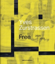 , Yves Zurstrassen Free 2009-2019