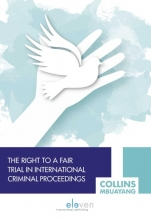 Mbuayang Collins , The Right to a Fair Trial in International Criminal Proceedings