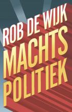 Rob de Wijk , Machtspolitiek