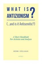 Henri Dr. Stellman , What is Antizionisme?
