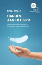 Henk Eising , Handen aan het bed!