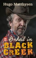 Hugo Matthysen , Onheil in Black Creek