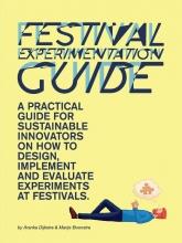 Marije Boonstra Aranka Dijkstra, Festival Experimentation Guide
