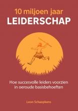 Leon Schaepkens , 10 miljoen jaar leiderschap