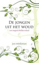 Jen  Minkman De jongen uit het woud