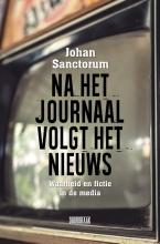 Johan Sanctorum , Na het journaal volgt het nieuws