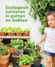 Lieven David , Ecologisch tuinieren in potten en bakken