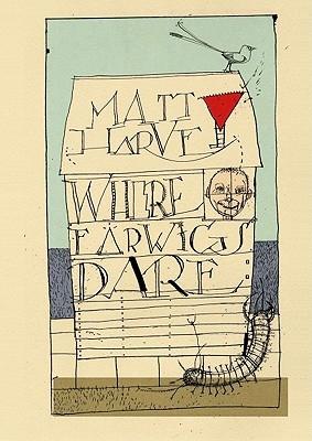 Matt Harvey,   David Hughes,Where Earwigs Dare