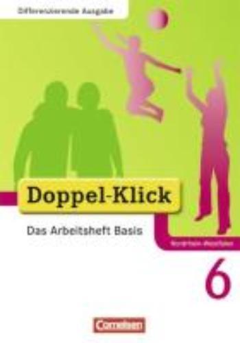 ,Doppel-Klick - Differenzierende Ausgabe Nordrhein-Westfalen. 6. Schuljahr. Das Arbeitsheft Basis