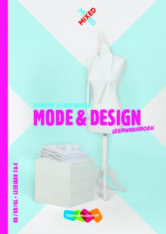 Toos de Zeeuw, Chantal Visser, Joke Stapper,Mode & design Economie & ondernemen BB/KB/GL Leerjaar 3&4 Leerwerkboek + startlicentie
