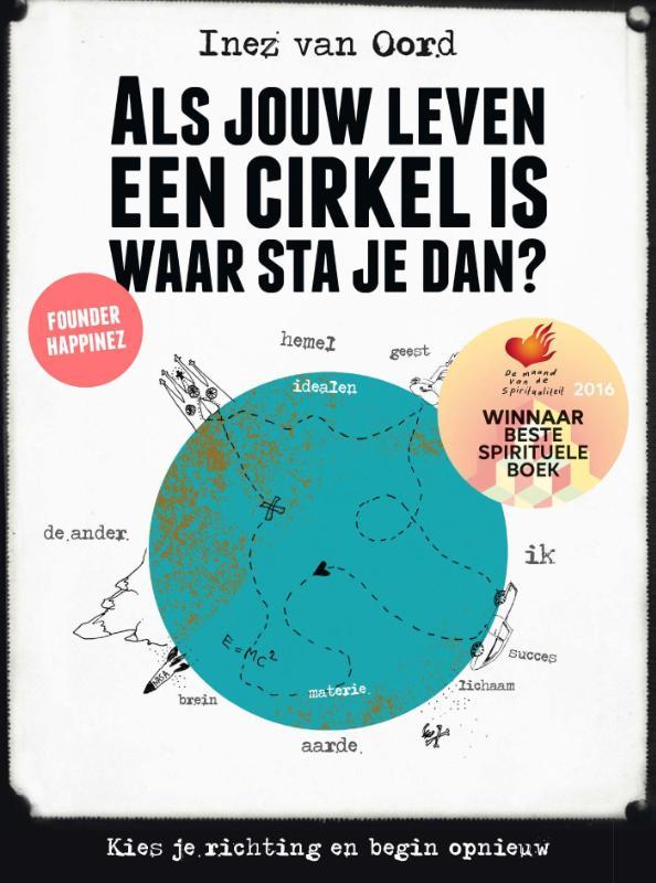 Inez van Oord,Als jouw leven een cirkel is, waar sta je dan?