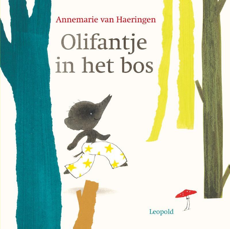 Annemarie van Haeringen,Olifantje in het bos
