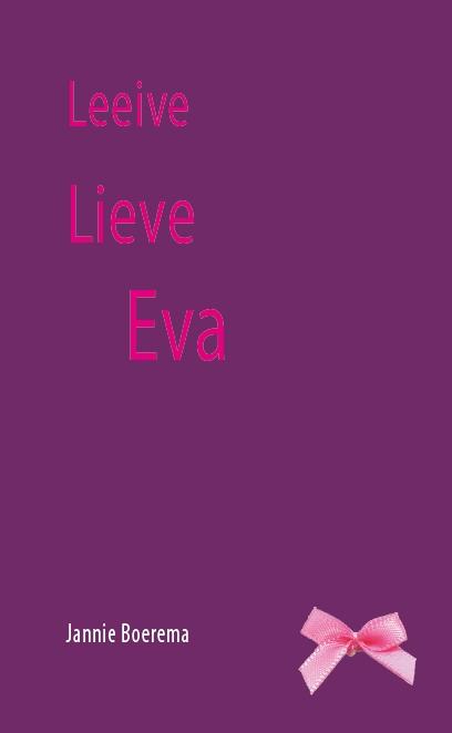 Jannie Boerema,Leeive lieve Eva