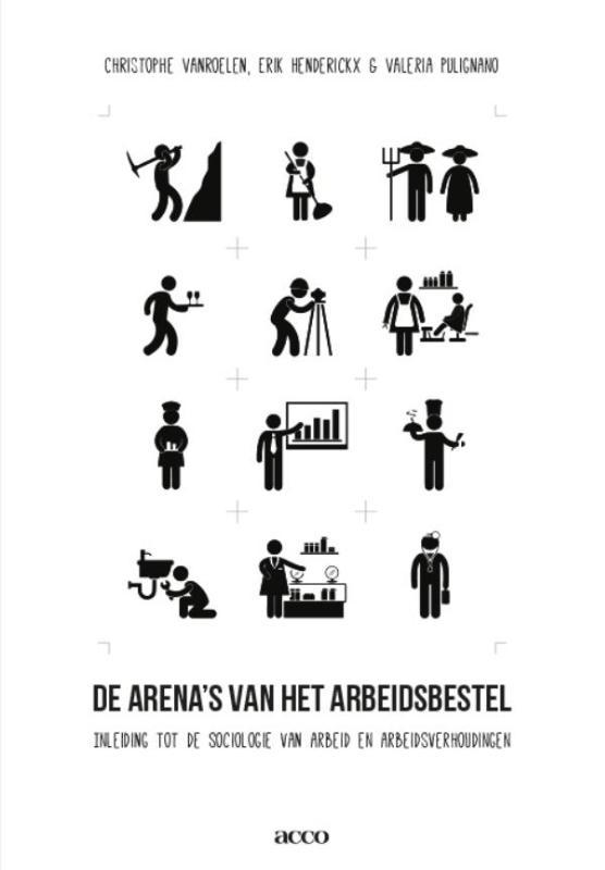 Christophe Vanroelen, Erik Henderickx, Valeria Pulignano,De arena`s van het arbeidsbestel