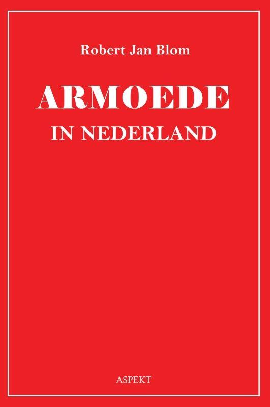 Robert Jan Blom,Armoede in Nederland
