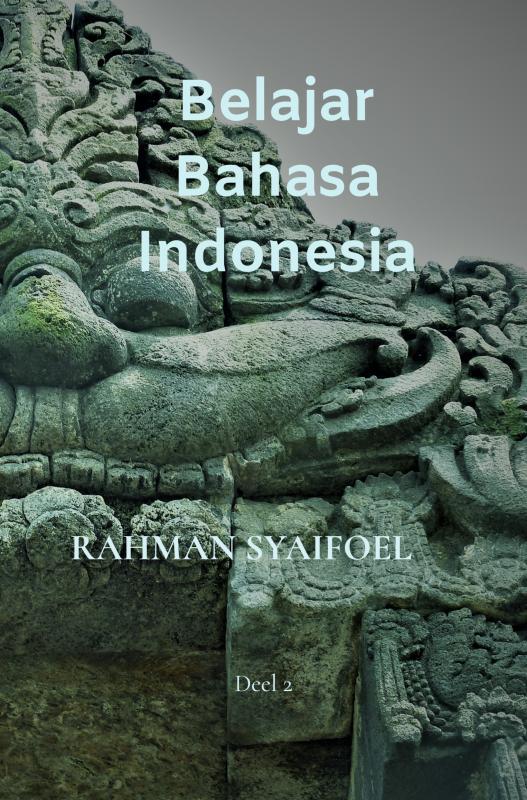Rahman Syaifoel,Belajar Bahasa Indonesia