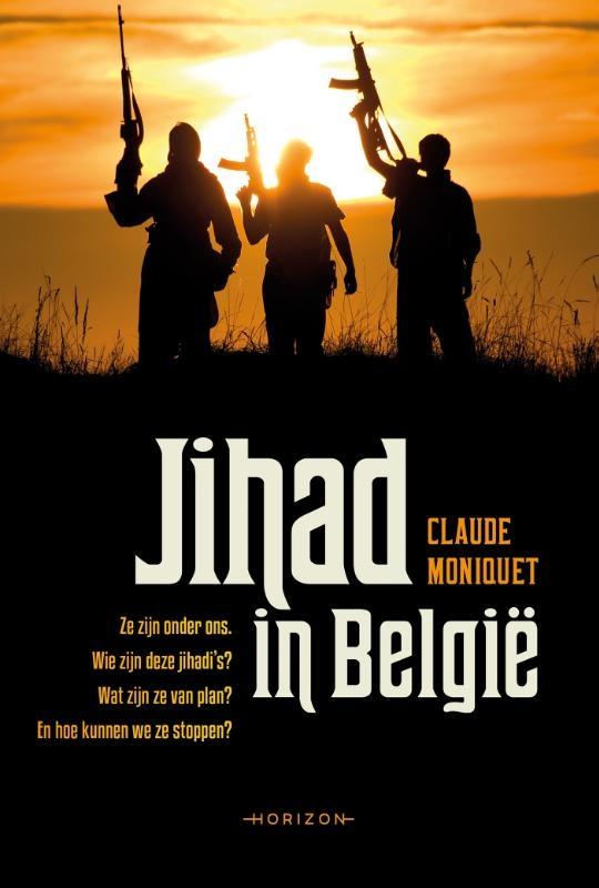 Claude Moniquet,Jihad in België