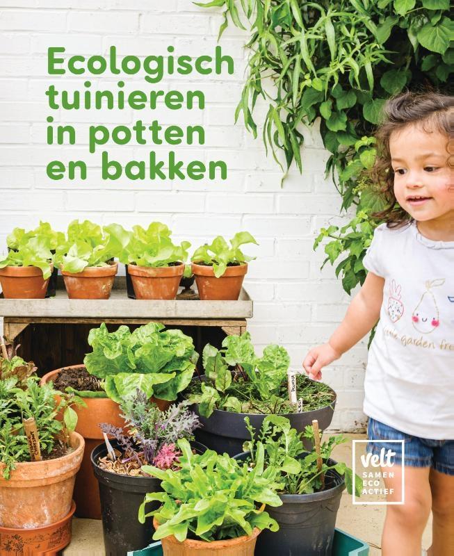 Lieven David,Ecologisch tuinieren in potten en bakken