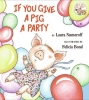 Numeroff, Laura Joffe,If You Give a Pig a Party