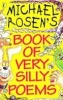 Rosen, Michael,Michael Rosen`s Book of Very Silly Poems