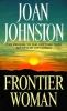 Johnston, Joan,Frontier Woman