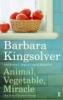 Kingsolver, Barbara           ,  Hopp, Steven L.               ,  Kingslover, Camille,Animal, Vegetable, Miracle