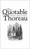 Thoreau, Henry David,The Quotable Thoreau