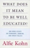 Kohn, Alfie,What Does It Mean to Be Well Educated?
