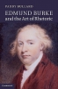Bullard, Paddy,Edmund Burke and the Art of Rhetoric