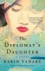 Tanabe, Karin,The Diplomat`s Daughter