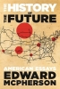 McPherson, Edward,The History of the Future
