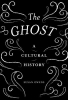 Owens, Susan,GHOST, A Cultural History