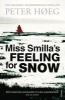 <b>Hoeg, PETER</b>,Miss Smilla's Feeling for Snow