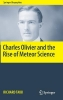 Taibi, Richard,Charles Olivier and the Rise of Meteor Science