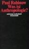 Rabinow, Paul,Was ist Anthropologie?