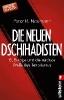 Neumann, Peter R.,Die neuen Dschihadisten