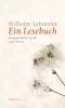Lehmann, Wilhelm,Ein Lesebuch