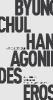Han, Byung-Chul, ,Agonie des Eros