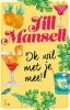 <b>Jill  Mansell</b>,Ik wil met je mee!