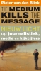 <b>Pieter van den Blink, Katrien  Gottlieb</b>,The medium kills the message